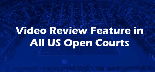 US Open Courts Video Review Feature